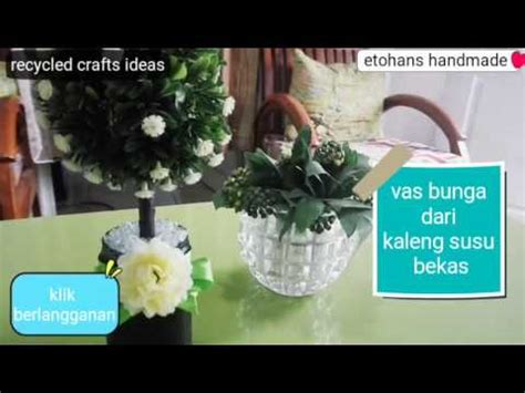 youtube membuat vas bunga cara membuat pot bunga vas bunga dari kaleng susu bekas
