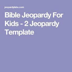 Bible Trivia For Kids Questions Quiz Game For Children Sunday School Kids Pinterest Bible Jeopardy Template