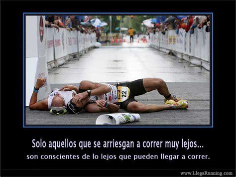 imagenes motivacionales para corredores frases de motivaci 243 n deportiva en fotos llegarunning