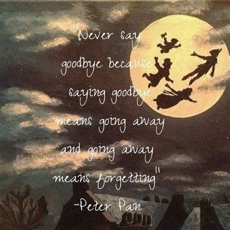 movie quotes goodbye top 20 famous movies quotes peter pans disney quotes