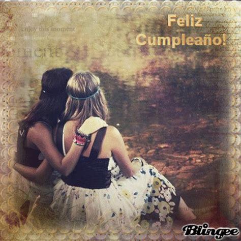 imagenes de feliz cumpleaños amiga vintage feliz cumplea 241 o amiga picture 127543141 blingee com