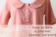 learning to sew a shirt placket cut it out stitch it up 1000 images about learn to sew plackets on pinterest
