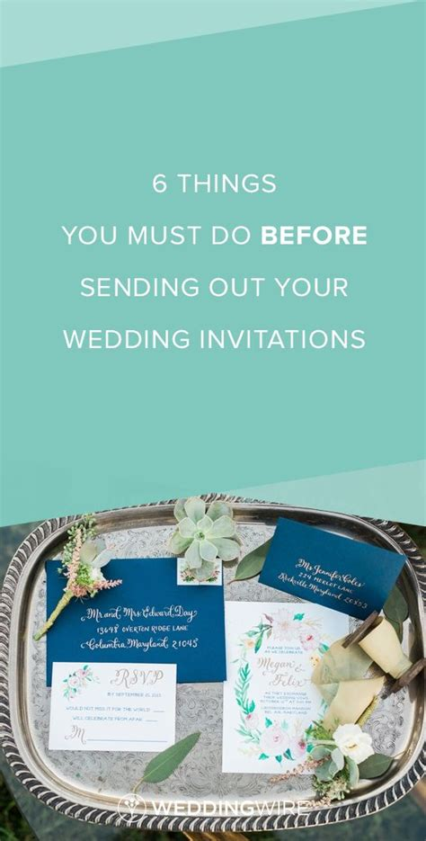 when do you send out wedding invites 6 things you must do before sending out your wedding