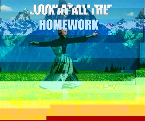 Sound Meme - look at all the homework i ve done this weekend sound of