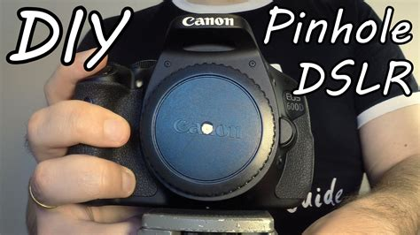 pinhole photo how to make a pinhole photos with dslr diy