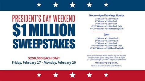 president s weekend president s day weekend 1 million sweepstakes seminole