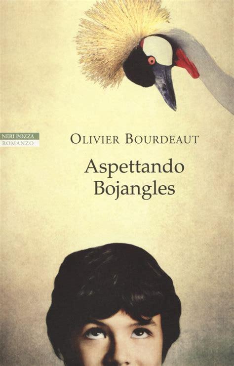 libro en attendant bojangles 97 olivier bourdeaut aspettando bojangles il mio omaggio all amore folle