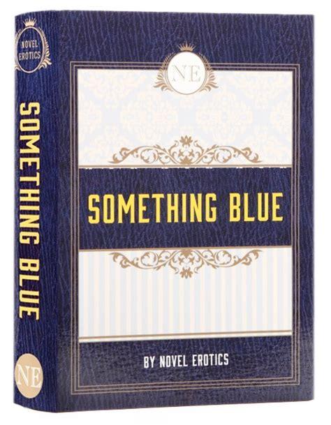 something blue a novel something blue by novel erotics the basketry delivers