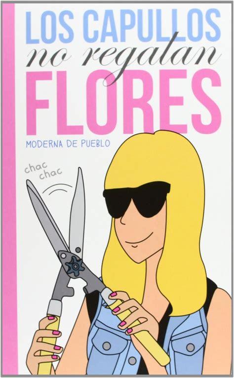 los capullos no regalan flores lumen amazon es moderna de pueblo libros books
