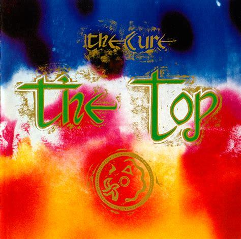 the cure best the cure the top lyrics genius lyrics
