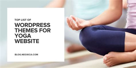 wordpress themes yoga teachers neoxica top 10 wordpress themes for yoga studio