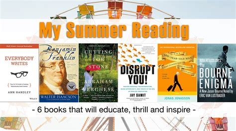 my summer in books my summer reading list 6 books that will educate thrill