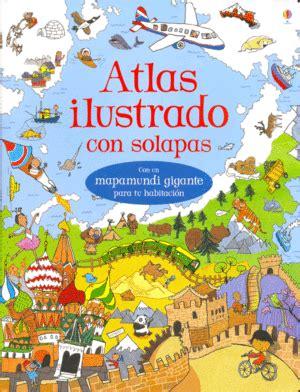 atlas ilustrado de la 8430534792 atlas ilustrado con solapas baobab aprender jugando