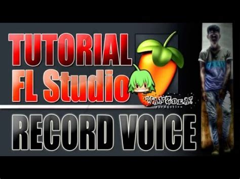 tutorial fl studio bahasa indonesia tutorial fl studio 9 10 11 12 record voice rekam