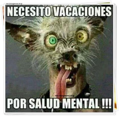 imagenes graciosas de necesito vacaciones imagenes de necesito vacaciones por salud mental