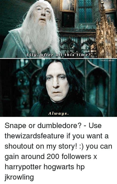 Snape Always Meme - 25 best memes about lili lili memes