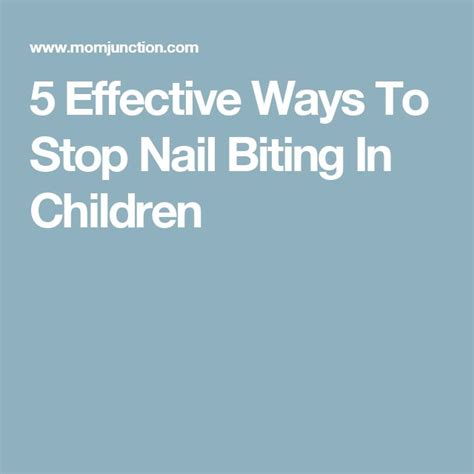 7 Tips To Stop Biting Your Nails by 25 Best Ideas About Nail Biting On Ernest