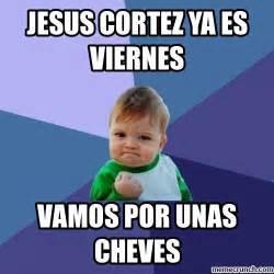 Meme Viernes - jesus cortez ya es viernes