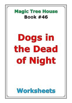 magic tree house dogs in the dead of night magic tree house 46 quot dogs in the dead of night quot worksheets by peter d