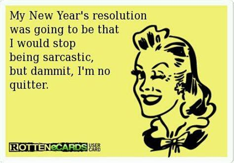 sarcastic new year images new year s resolution sarcastic sarcasm new year s lol and sarcasm