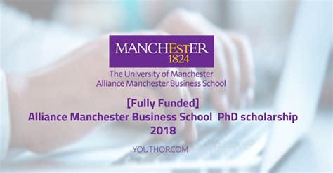 Manchester Business School Mba Deadlines by Alliance Manchester Business School Phd Scholarship 2018
