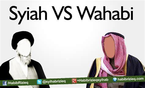 sunni vs wahabi artikel habib rizieq syihab syiah vs wahabi 1
