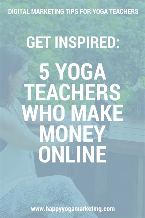 5 yoga teachers who make money online happy yoga marketing - Teachers Make Money Online