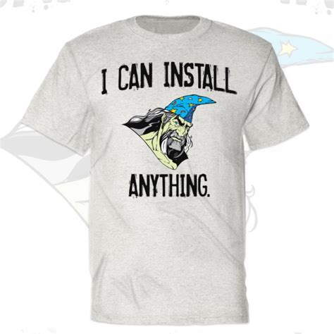 Do Geeks Make Better by Vice 51 I Can Install Anything Pc Wizard Tshirt