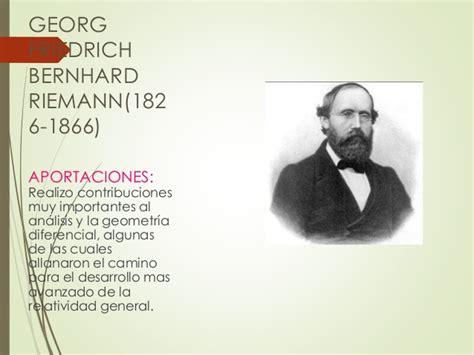 bernhard riemann aportaciones linea de tiempo lic diego ramos nu 241 ez