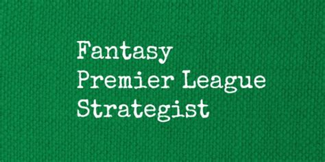 epl tips 7 scenarios when you should consider using your fpl