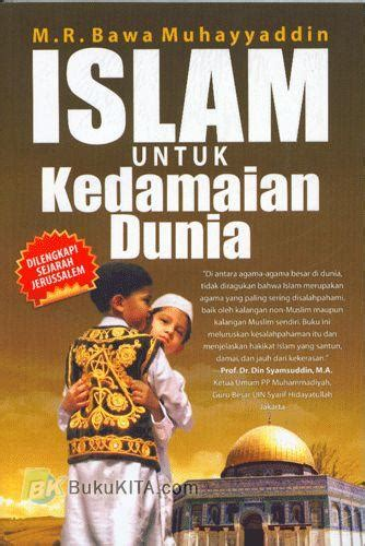 Islam Untuk Satu Dunia bukukita islam untuk kedamaian dunia toko buku