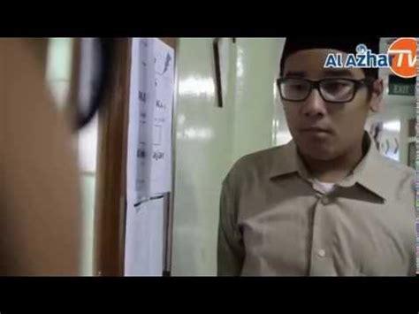 film pendek islam film pendek murid smp islam al azhar 1 dengan judul