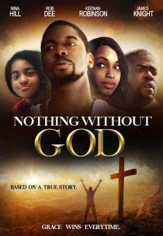 god and gain film song nothing without god christian films movie film and