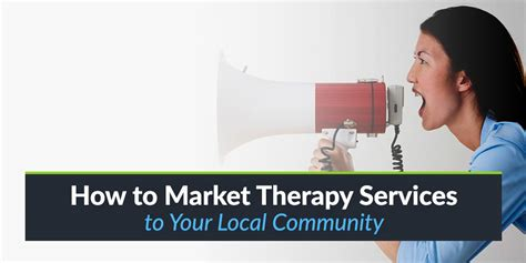 how to your as a therapy how to market therapy services to your local community theranest