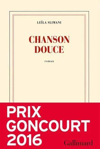 chanson douce nrf 9782070196678 chanson douce prix goncourt 2016 french edition av leila slimani