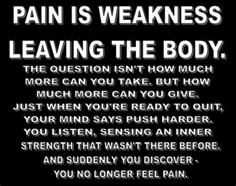 pain is just weakness leaving the body tomas b