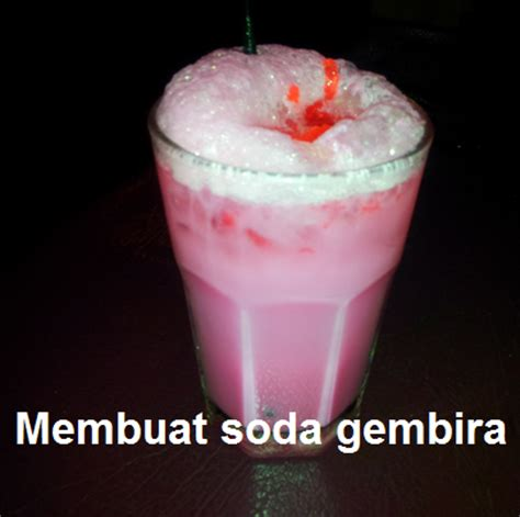 teks prosedur membuat es soda gembira cara membuat soda gembira atau susu soda mazmuiz