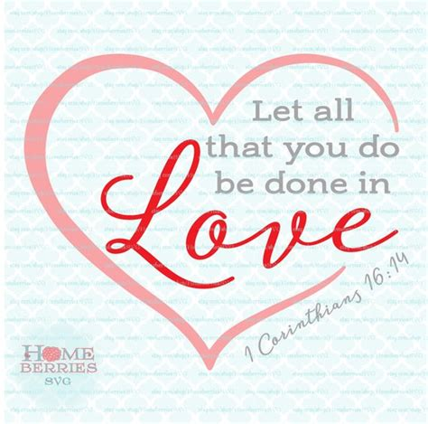 let all that you do be done in love tattoo let all that you do be done in 1 corinthians 16 14 bible