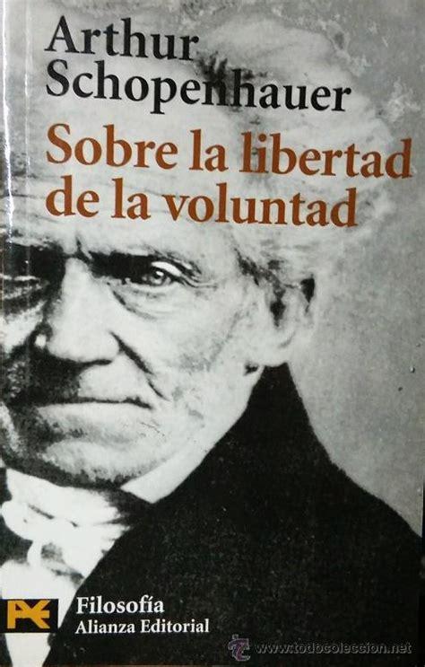 sobre la libertad 153947402x sobre la libertad de la voluntad arthur schope comprar libros de filosof 237 a en todocoleccion