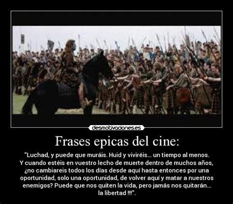 Imagenes Con Frases Epicas | frases epicas del cine desmotivaciones