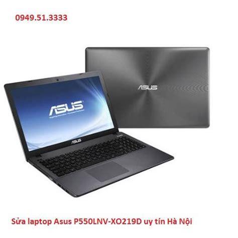 Laptop Asus P550lnv Xo220d sửa chữa laptop asus p550lnv xo219d tại h 224 nội sửa m 225 y t 237 nh h 192 nội