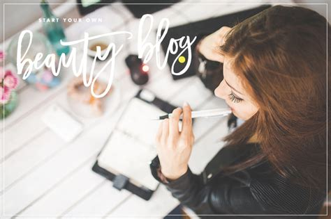 blogger beauty how to start a succesful beauty blog in 2017
