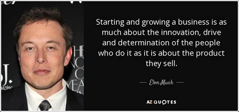 elon musk quotes innovation elon musk quote starting and growing a business is as
