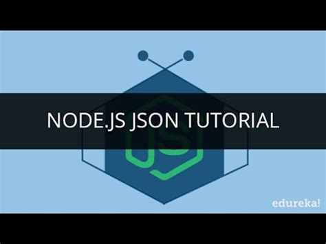 node js video tutorial youtube node js npm node js json node js tutorial edureka