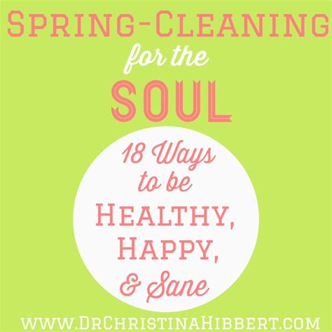 good music to clean the house to spring cleaning for the soul 18 ways to be happy healthy sane dr christina hibbert