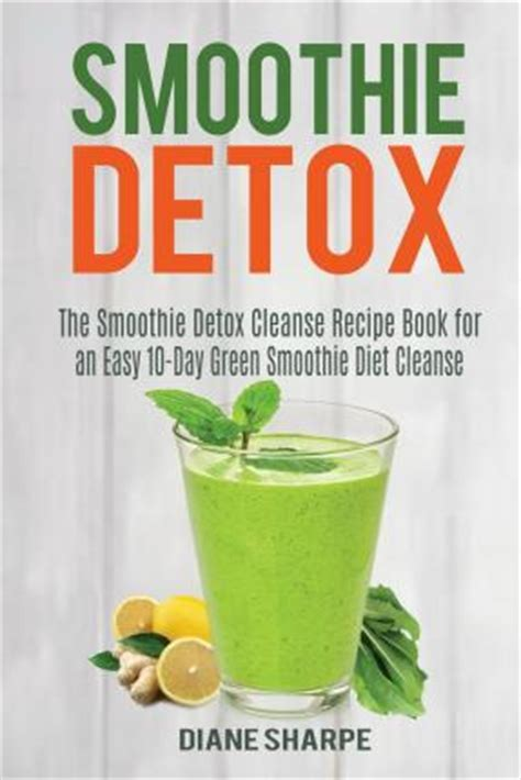 Detox Smoothie Delivery by Smoothie Detox Diane Sharpe 9781517105594