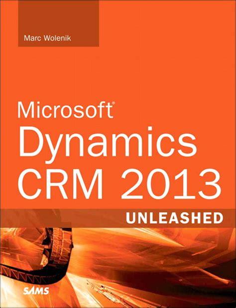 dynamics books book review microsoft dynamics crm 2013 unleashed