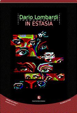 casa editrice lombardi in estasia dario lombardi recensione libro it