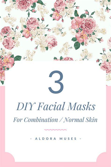 diy mask for combination skin 3 diy masks for combination normal skin aldora