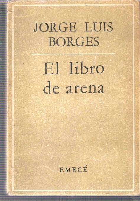 el libro de arena 8499089526 jorge luis borges el libro de arena descarga gratis libro pdf epub descarga gratis